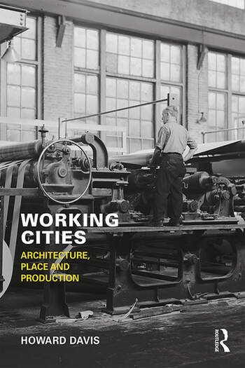 Working Cities Architecture, Place and Production book cover