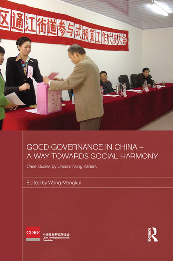 Good Governance in China - A Way Towards Social Harmony Case Studies by China's Rising Leaders book cover
