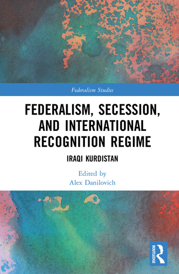 Federalism, Secession, and International Recognition Regime Iraqi Kurdistan book cover