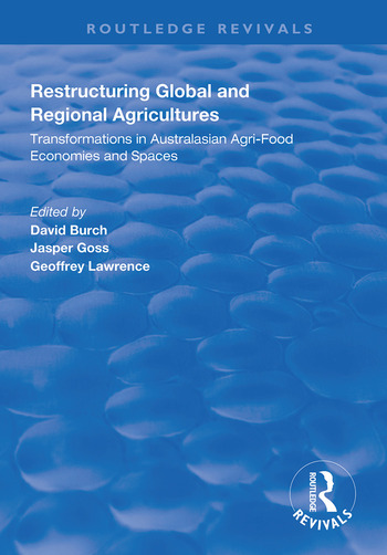 Restructuring Global and Regional Agricultures Transformations in Australasian Agri-Food Economies and Spaces book cover