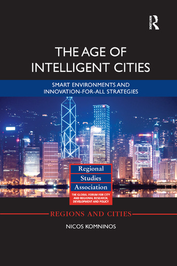 The Age of Intelligent Cities Smart Environments and Innovation-for-all Strategies book cover
