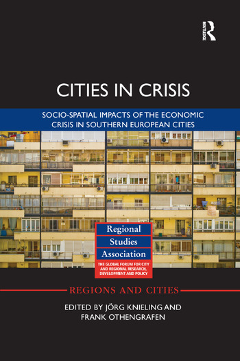 Cities in Crisis Socio-spatial impacts of the economic crisis in Southern European cities book cover