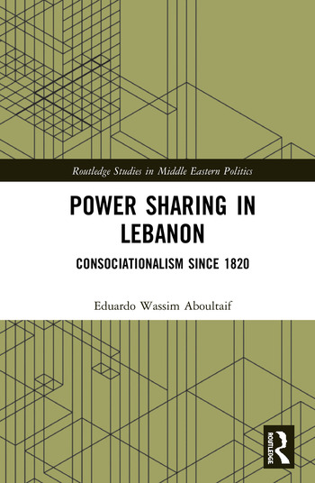 Power Sharing in Lebanon Consociationalism Since 1820 book cover