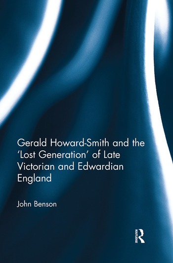 Gerald Howard-Smith and the 'Lost Generation' of Late Victorian and Edwardian England book cover