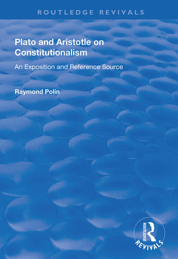 Plato and Aristotle on Constitutionalism An Exposition and Reference Source book cover