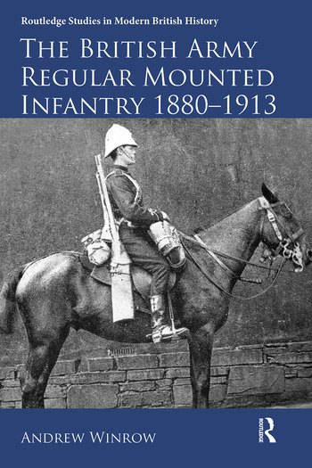 The British Army Regular Mounted Infantry 1880–1913 book cover