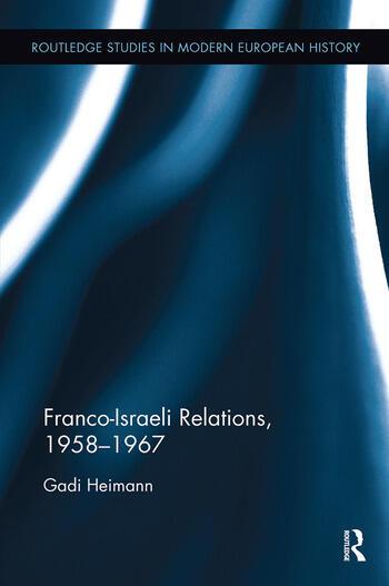 Franco-Israeli Relations, 1958-1967 book cover