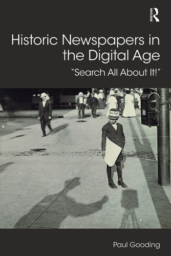Historic Newspapers in the Digital Age Search All About It! book cover