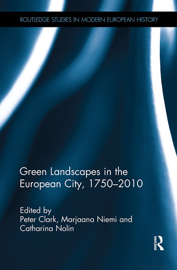 Green Landscapes in the European City, 1750–2010 book cover
