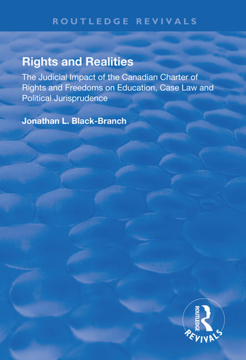 Rights and Realities The Judicial Impact of the Canadian Charter of Rights and Freedoms on Education, Case Law and Political Jurisprudence book cover