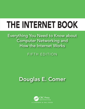 The Internet Book Everything You Need to Know about Computer Networking and How the Internet Works book cover