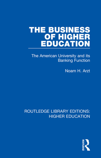The Business of Higher Education The American University and its Banking Function book cover