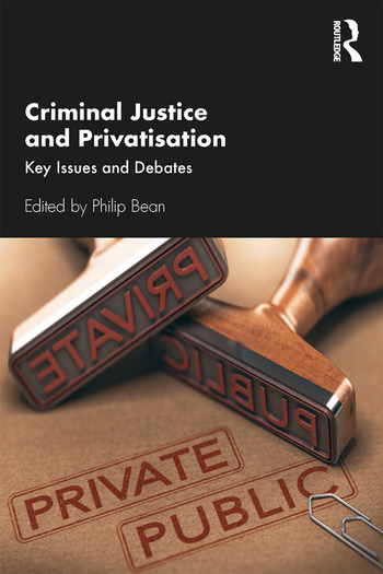 Criminal Justice and Privatisation Key Issues and Debates book cover