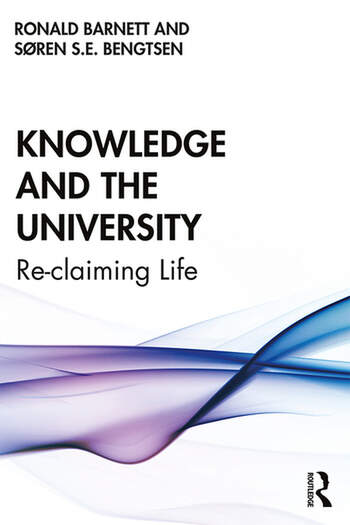 Knowledge and the University Re-claiming Life book cover