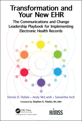 Transformation and Your New EHR The Communications and Change Leadership Playbook for Implementing Electronic Health Records book cover