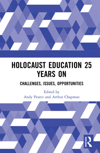 Holocaust Education 25 Years On Challenges, Issues, Opportunities book cover