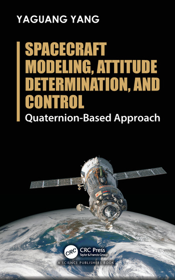 Spacecraft Modeling, Attitude Determination, and Control Quaternion-Based Approach book cover