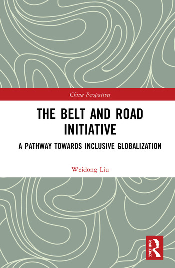 The Belt and Road Initiative A Pathway towards Inclusive Globalization book cover