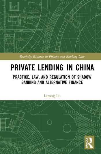 Private Lending in China Practice, Law, and Regulation of Shadow Banking and Alternative Finance book cover
