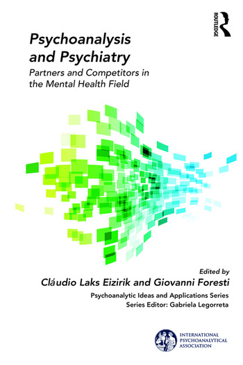 Psychoanalysis and Psychiatry Partners and Competitors in the Mental Health Field book cover