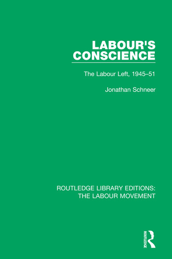 Labour's Conscience The Labour Left, 1945-51 book cover