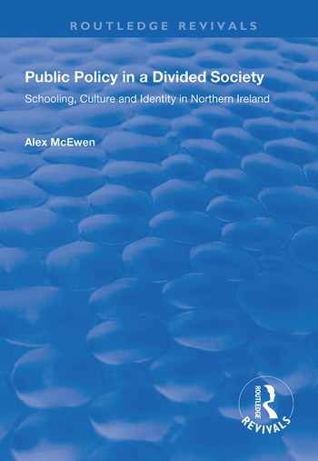 Public Policy in a Divided Society Schooling, Culture and Identity in Northern Ireland book cover