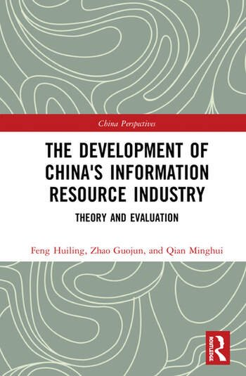 The Development of China's Information Resource Industry Theory and Evaluation book cover