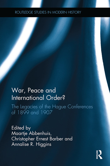 War, Peace and International Order? The Legacies of the Hague Conferences of 1899 and 1907 book cover