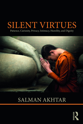 Silent Virtues Patience, Curiosity, Privacy, Intimacy, Humility, and Dignity book cover