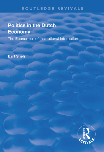 Politics in the Dutch Economy The Economics of Institutional Interaction book cover