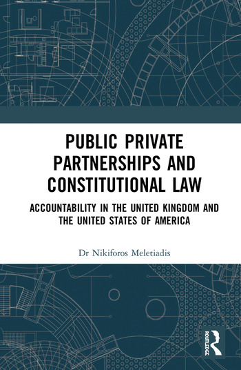 Public Private Partnerships and Constitutional Law Accountability in the United Kingdom and the United States of America book cover