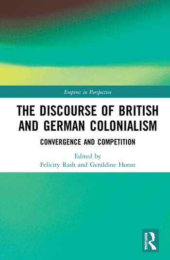 The Discourse of British and German Colonialism Convergence and Competition book cover