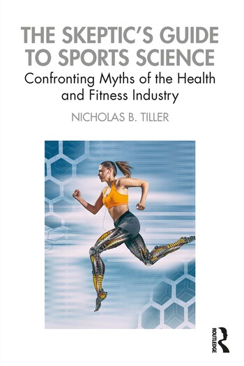 The Sceptic's Guide to Sports Science Confronting Myths of the Health and Fitness Industry book cover