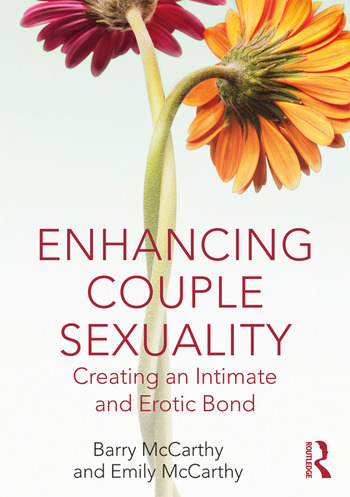 Enhancing Couple Sexuality Creating an Intimate and Erotic Bond book cover