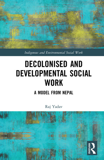 Decolonised and Developmental Social Work A Model from Nepal book cover