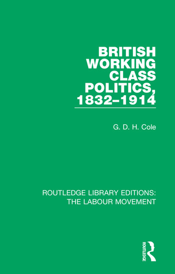 British Working Class Politics, 1832-1914 book cover