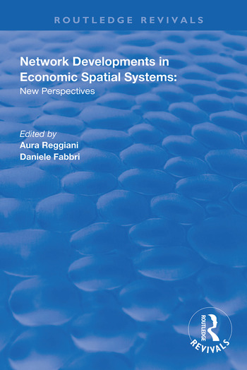 Network Developments in Economic Spatial Systems New Perspectives book cover