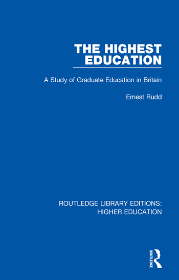 The Highest Education A Study of Graduate Education in Britain book cover