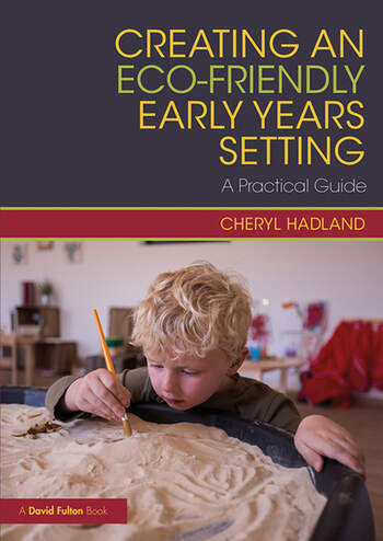 Creating an Eco-Friendly Early Years Setting A Practical Guide book cover
