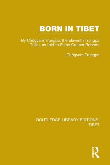 Born in Tibet By Chögyam Trungpa, the Eleventh Trungpa Tulku, as told to Esmé Cramer Roberts book cover