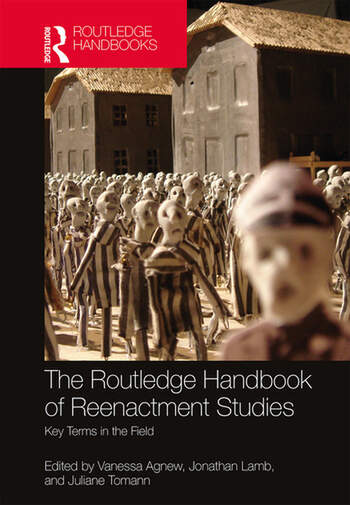 The Routledge Handbook of Reenactment Studies Key Terms in the Field book cover
