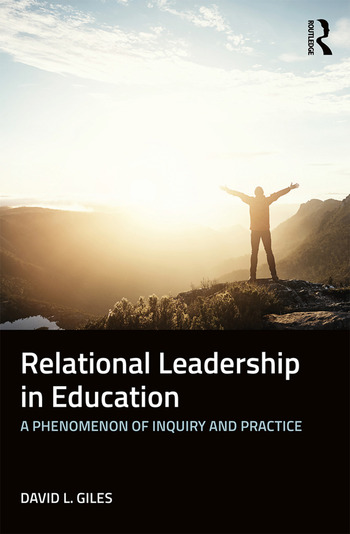 Relational Leadership in Education A Phenomenon of Inquiry and Practice book cover