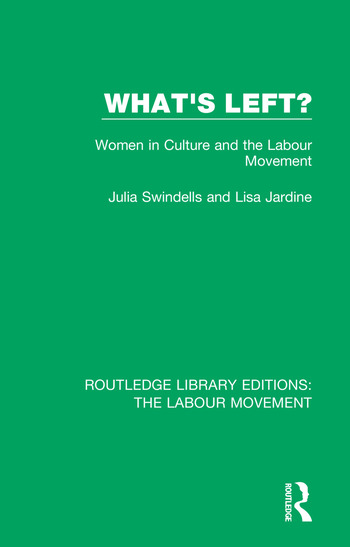 What's Left? Women in Culture and the Labour Movement book cover