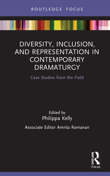 Diversity, Inclusion, and Representation in Contemporary Dramaturgy Case Studies from the Field book cover