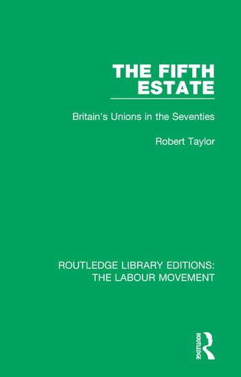 The Fifth Estate Britain's Unions in the Seventies book cover