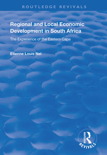 Regional and Local Economic Development in South Africa The Experience of the Eastern Cape book cover