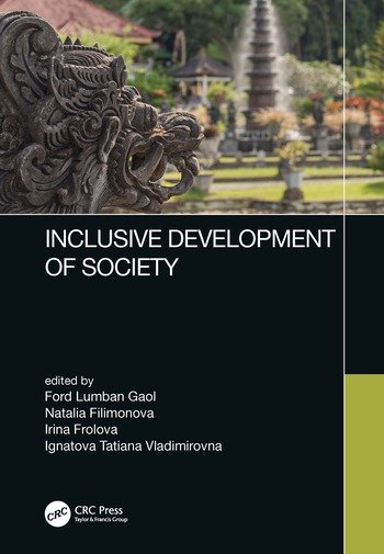 Inclusive Development of Society Proceedings of the 6th International Conference on Management and Technology in Knowledge, Service, Tourism & Hospitality (SERVE 2018), October 6-7 and December 15-16, 2018, Bali, Indonesia, and December 15-16, 2018, Rostov-on-Don, Russia book cover