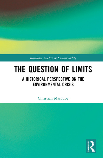 The Question of Limits A Historical Perspective on the Environmental Crisis book cover