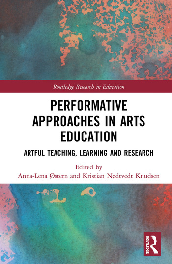 Performative Approaches in Arts Education Artful Teaching, Learning and Research book cover