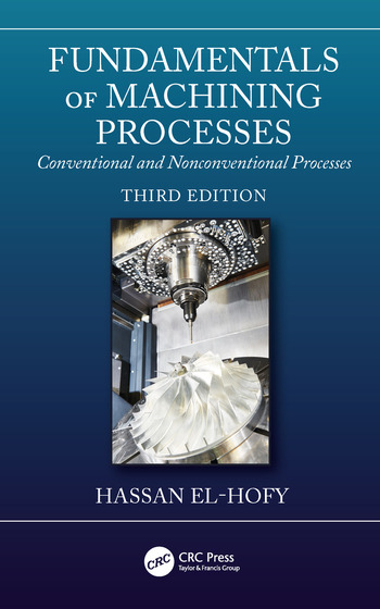 Fundamentals of Machining Processes Conventional and Nonconventional Processes, Third Edition book cover